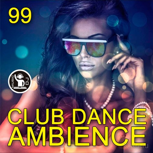 Club Dance Ambience Vol.99 (2017)